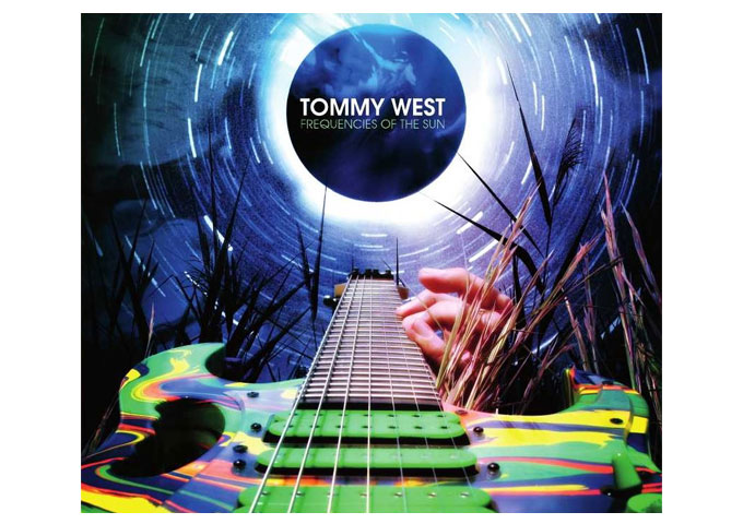 """Tommy West: """"Frequencies of the Sun""""- His Guitar Impresses Without Suppressing The Music"""