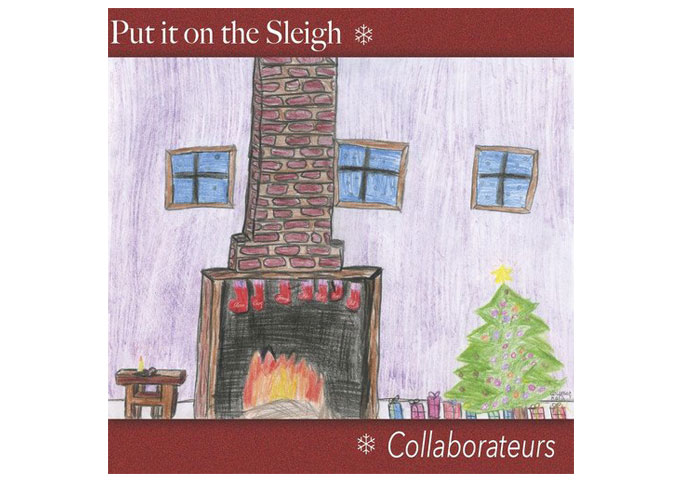"""Collaborateurs: """"Put it on the Sleigh"""" is upbeat and fun without being over-the-top, in your face Christmas cheer"""