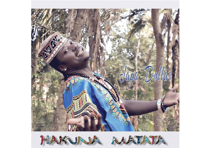 """Japa Dollar: """"HAKUNA MATATA"""" featuring Ellion King & Artshan Lee – comes out with a winner!"""