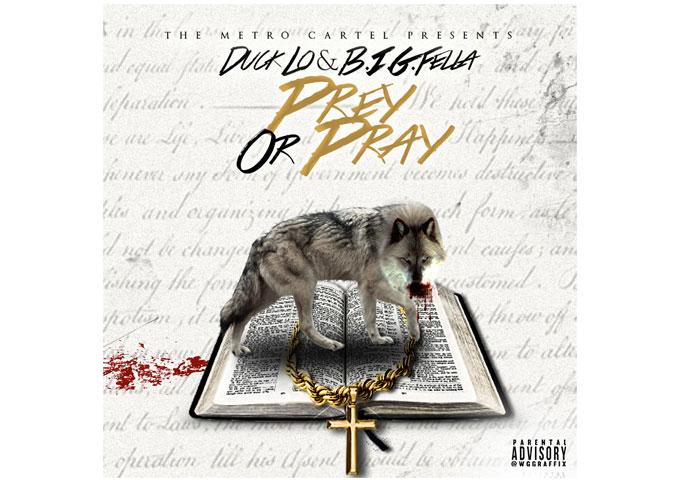 """Duck Lo & B.I.G. Fella: """"Prey or Pray"""" is delivered with precision to the vibe-center of your brain"""
