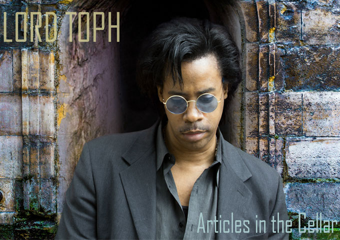 """LORD TOPH: """"Articles in the Cellar"""" –  one of the best albums of its genre!"""