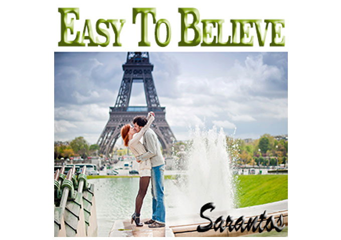 "Sarantos : ""Easy To Believe"" – serves the purpose of uplifting and inspiring everyone"
