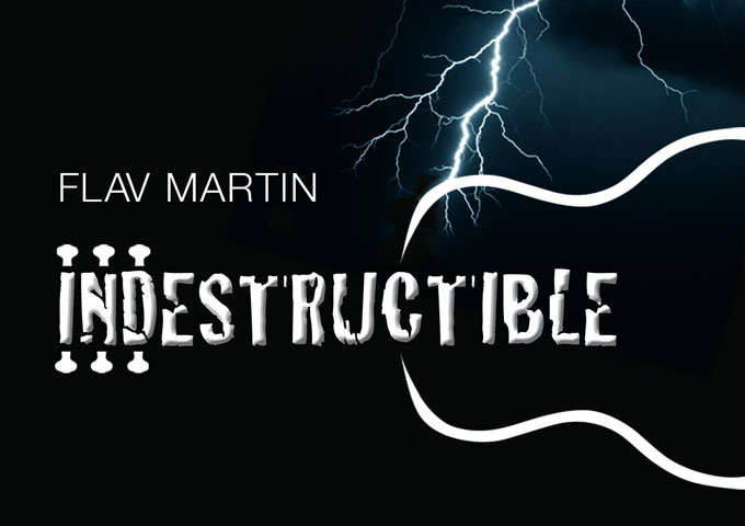 "Flav Martin: ""Indestructible"" – Beautiful poetry, strong melodies, gorgeous arrangements"