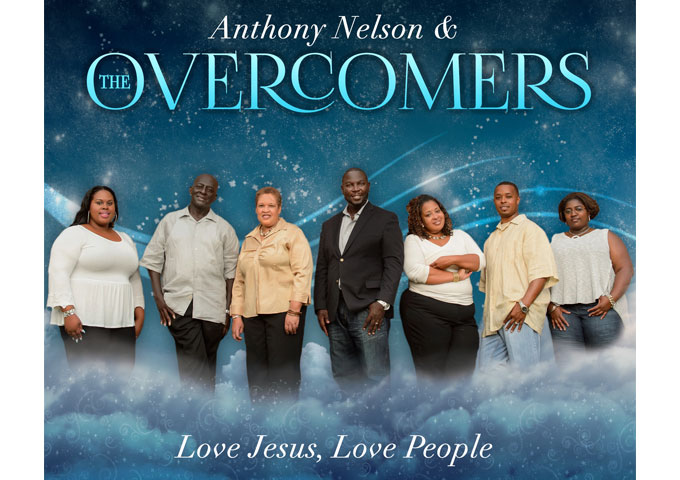 "Anthony Nelson & The Overcomers: ""Love Jesus, Love People"" redefines how many view and define gospel music!"