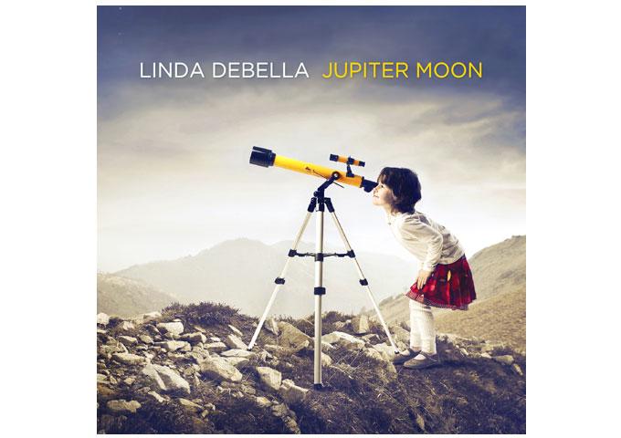 """Linda Debella: """"Jupiter Moon"""" – crafty, melodic, layered, beautiful and inspired!"""