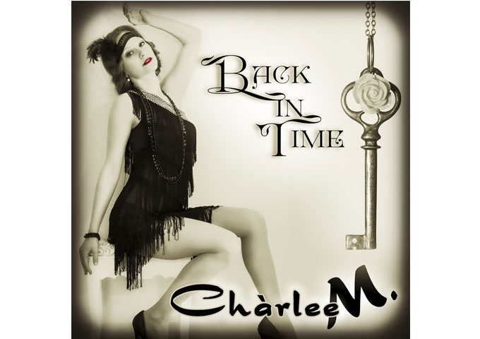 """Charlee M. takes us on a time travel to the Roaring Twenties with her second single """"Back In Time"""""""