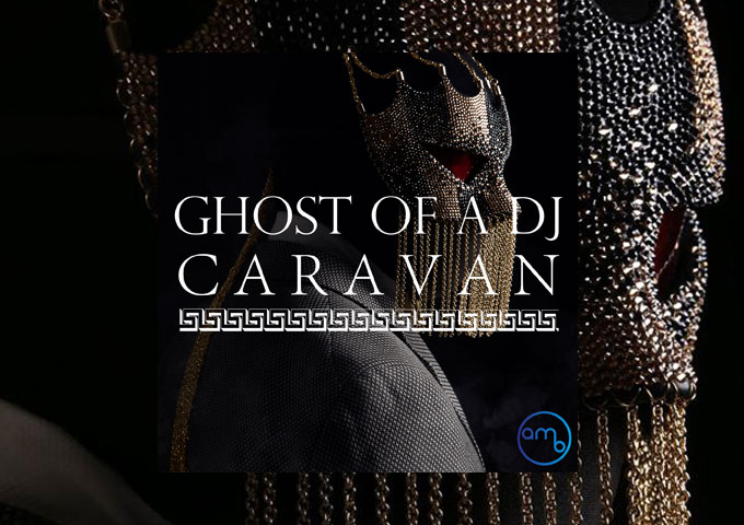"Ghost of a DJ: ""Caravan"" ft. Lizzy Ashliegh – breathy melodic euphoria to stripped back minimalism"