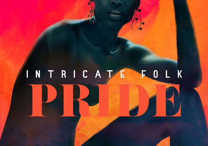 """Intricate Folk: """"Pride"""" ft. Yahz Chyld – upbeat and groovy"""