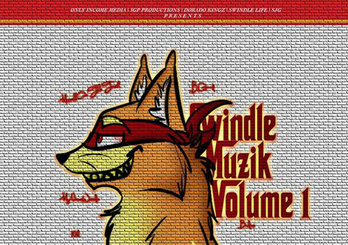 "Only Income Media presents the mixtape ""Swindle Musik: Vol. 1"""
