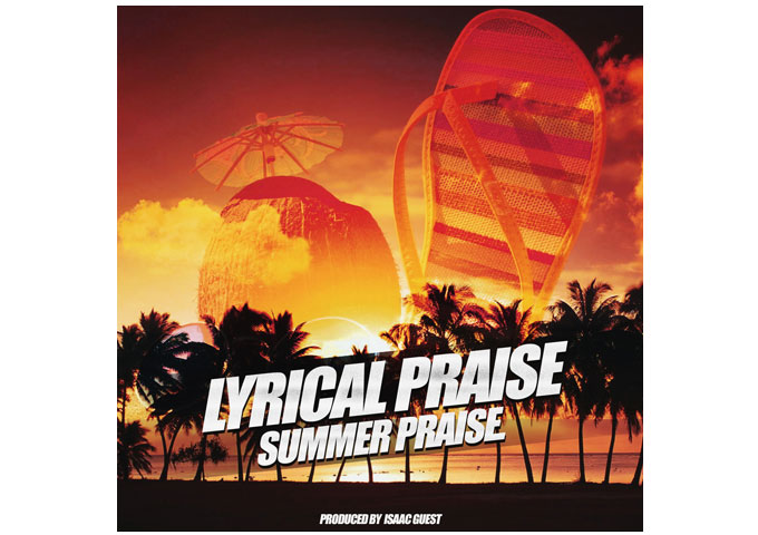 "Lyrical Praise: ""Summer Praise"" – blazing the way in a world where they fall in between!"