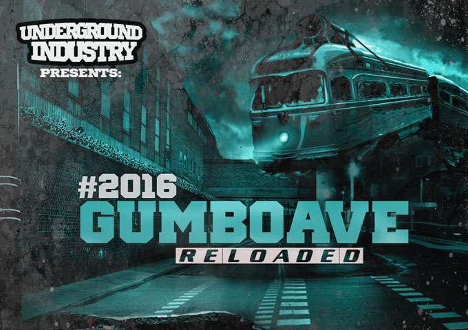 'Underground Industry Presents – 2016 Gumbo Ave Reloaded' – reaching out to this generation