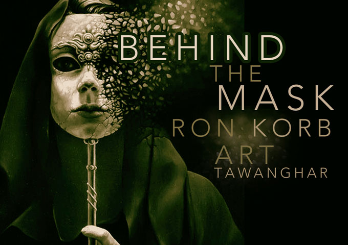 """""""Behind the Mask Dance Remix"""": Ron Korb Feat. Art Tawanghar – pure and unparalleled mystery"""