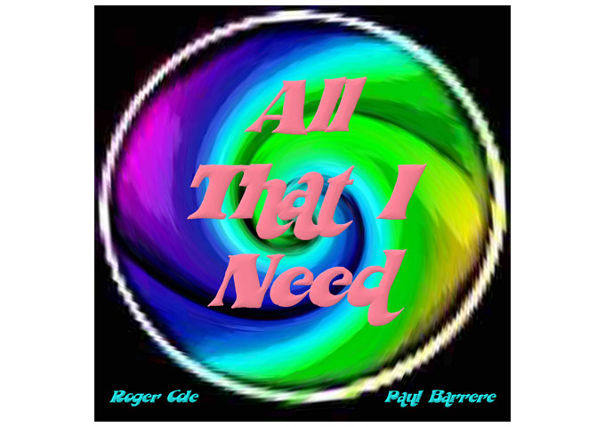 """Roger Cole & Paul Barrere: """"All That I Need"""" – Musically the duo is in a different league"""