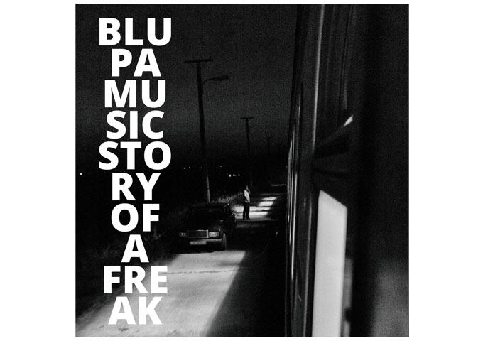 """Blupa Music: """"Story of a Freak"""" – a muscular, punchy sonic exploration"""