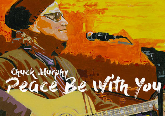 "Chuck Murphy: ""Peace Be With You"" – rejoice, as good music is hard to come by!"