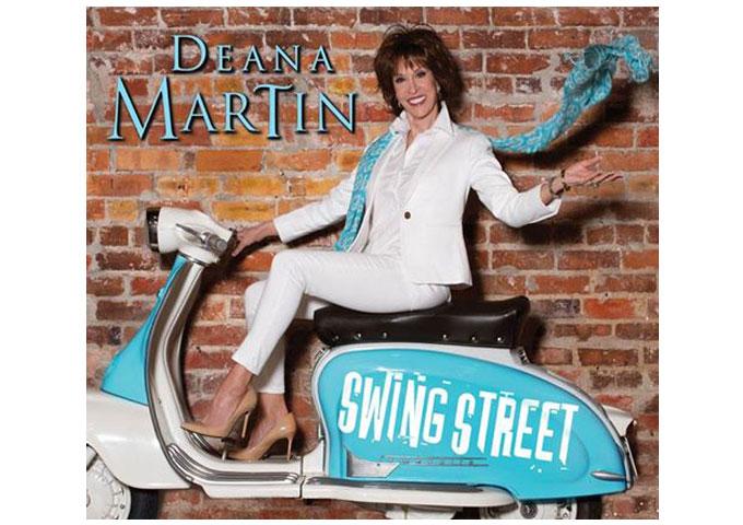 "DEANA MARTIN RELEASES HER 5TH MUSICAL ALBUM – ""SWING STREET"""
