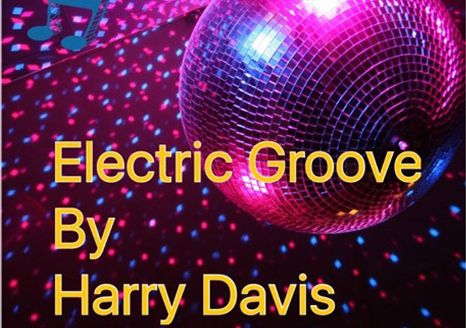 "Harry Davis: ""Electric Groove"" – alternative soundscapes with a myriad of washes of sound"