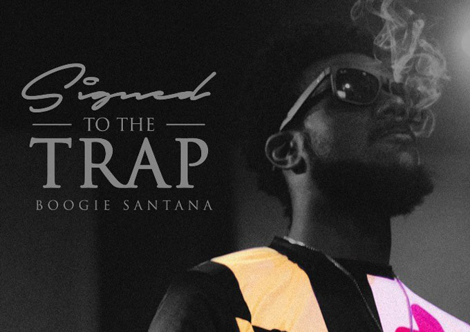 """Boogie Santana: """"Signed to the Trap"""" holds true to his list of priorities"""