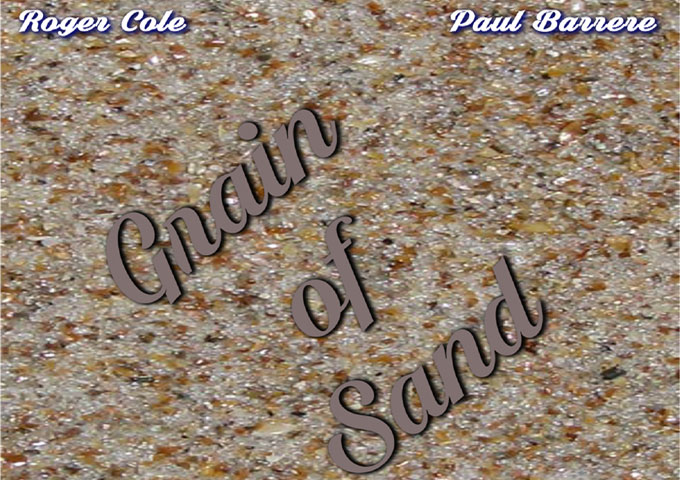 """Paul Barrere & Roger Cole: """"Grain Of Sand"""" – only scratching the surface!"""