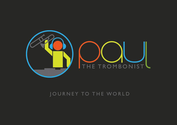 """Paul The Trombonist: """"Journey To The World"""" – new sounds and techniques"""
