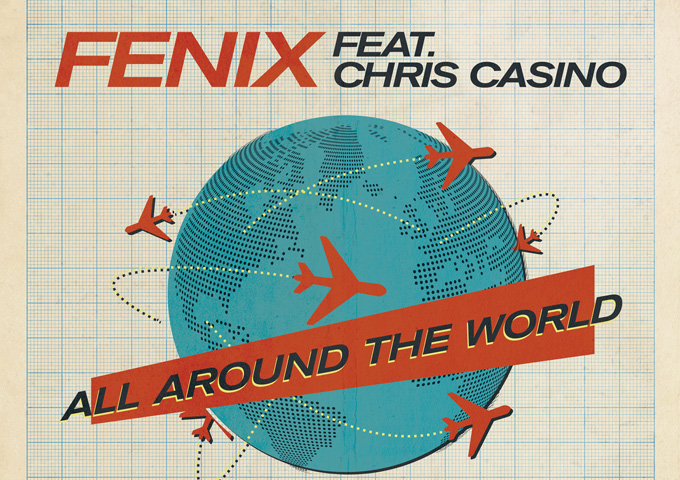 """Fenix: """"All Around The World"""" ft. Chris Casino contains the essential ingredients of a pop confection"""