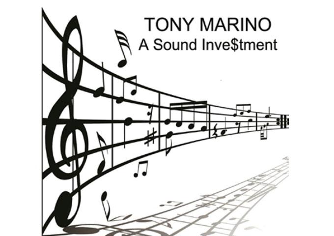 "Tony Marino: ""A Sound Investment"" – purveyor of fine, groovy and rhythmic jazz"