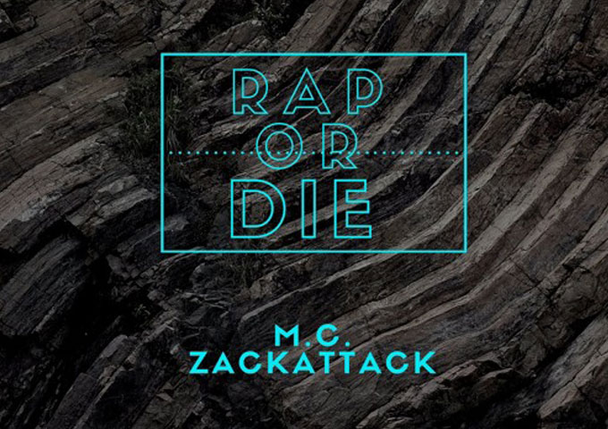 "M.C. ZackAttack: ""Rap Or Die!"" – on his daily grind!"