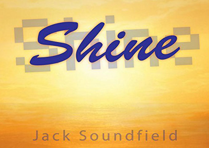 """Jack Soundfield: """"Shine"""" – You can dig deep or soar to the shore"""