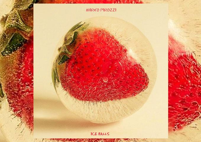 "Mirko Pirozzi: ""Ice Balls"" ventures into the fusion of progressive rock"