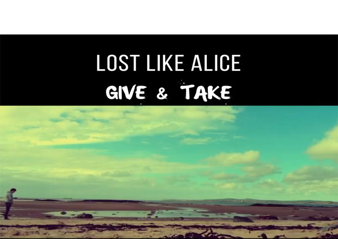 "Lost like Alice: ""Give & Take"" – new found comfort and confidence to bare his soul"