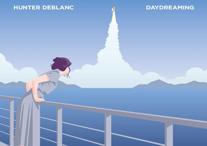 """Hunter DeBlanc: """"Daydreaming"""" will have you hitting the repeat button for weeks"""