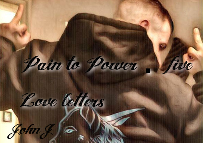 """John J: """"Pain To Power 5 Love Letters"""" – strap yourself in and enjoy this vibrantly orchestrated roller coaster"""