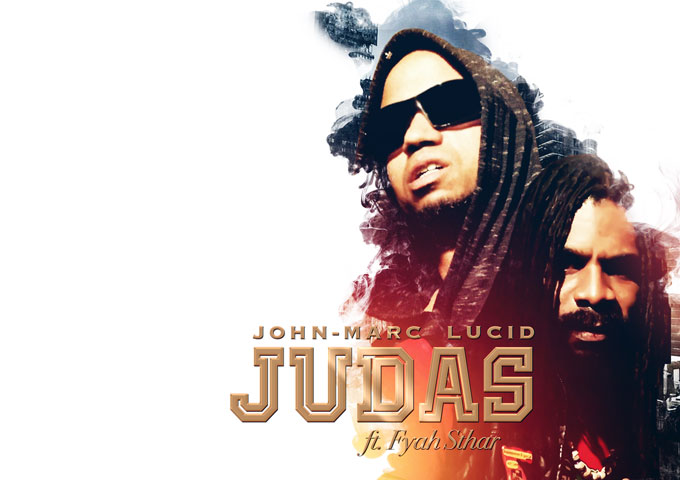 """John-Marc Lucid:  """"Judas"""" ft. Fyah Sthar – breathes down-to-earth authenticity"""