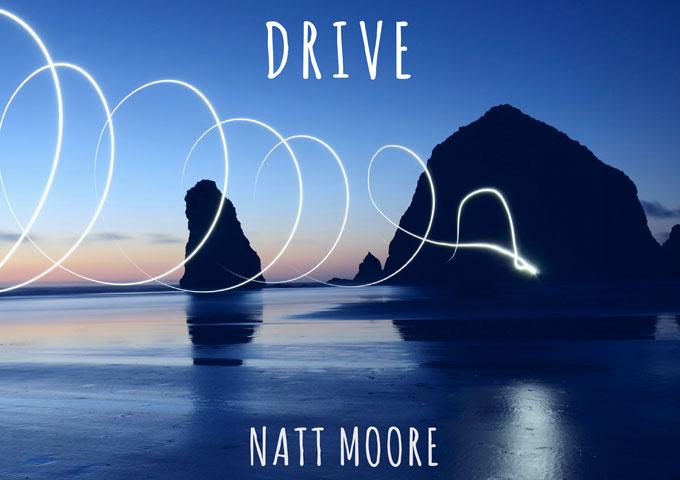 """Natt Moore: """"Drive"""" moves between varied rhythms and intensities"""