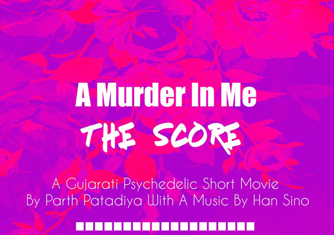 """Han Sino & Parth Patadiya: """"A Murder In Me: The SCoRe"""" – has a spirituality about it"""