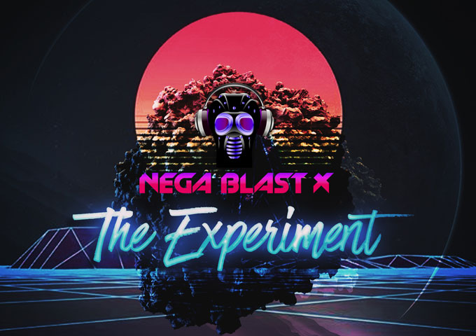 """Nega Blast X: """"The Experiment"""" – this caliber and artistic conviction is required for this art to evolve"""