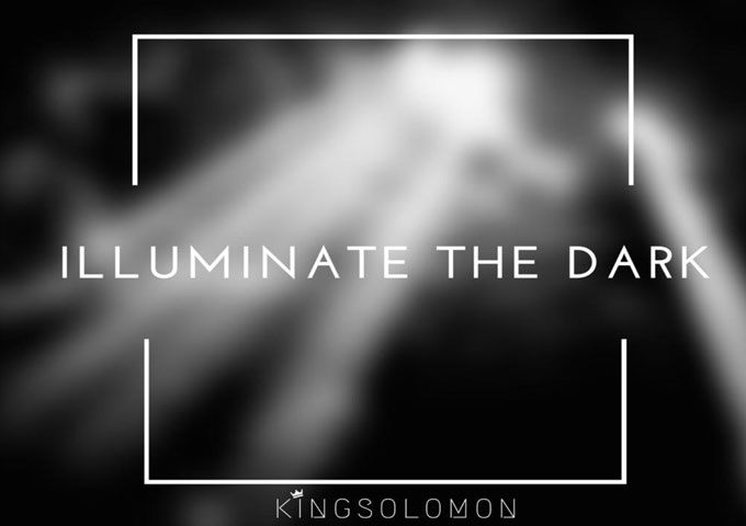 """King Solomon: """"Illuminate the Dark"""" is an excellent, cohesive, relevant, and thought-provoking album"""