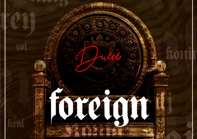 """Duece: """"Foreign"""" – a great level of artistic focus"""