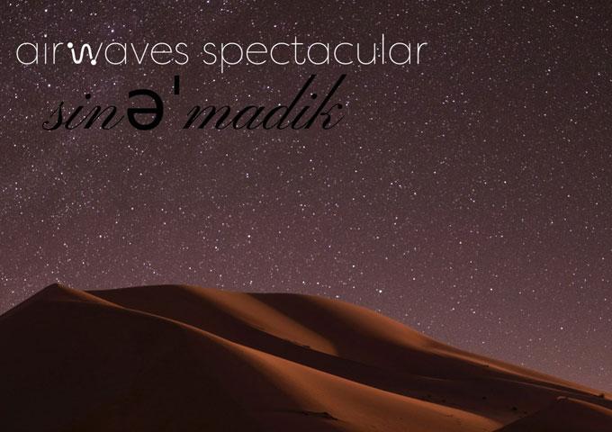 "Airwaves Spectacular: ""Sinemadik"" – so listenable, so delectable, and so pleasing!"