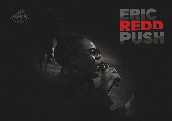 """Eric Redd: """"Push""""- a jaw-dropping beat and superb vocals"""
