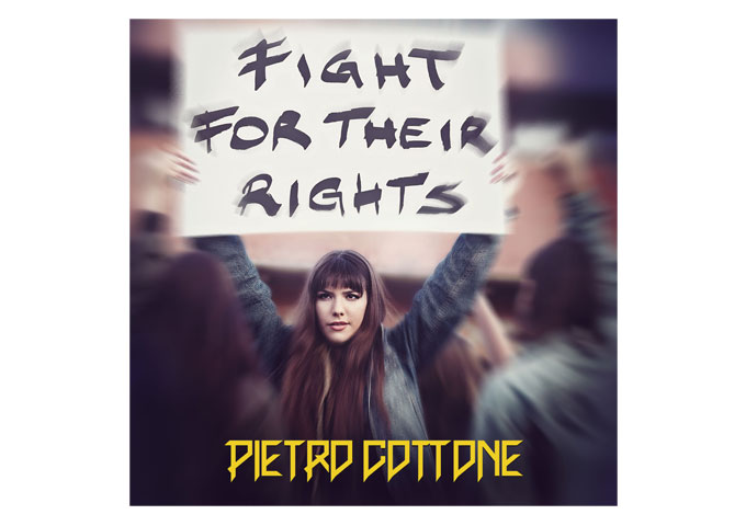 """Pietro Cottone: """"Fight For Their Rights"""" – complex dynamics, and hard rock driven soundscapes"""