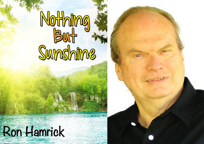"Ron Hamrick: ""Nothing But Sunshine"" – an appreciative spirit and a determined soul"