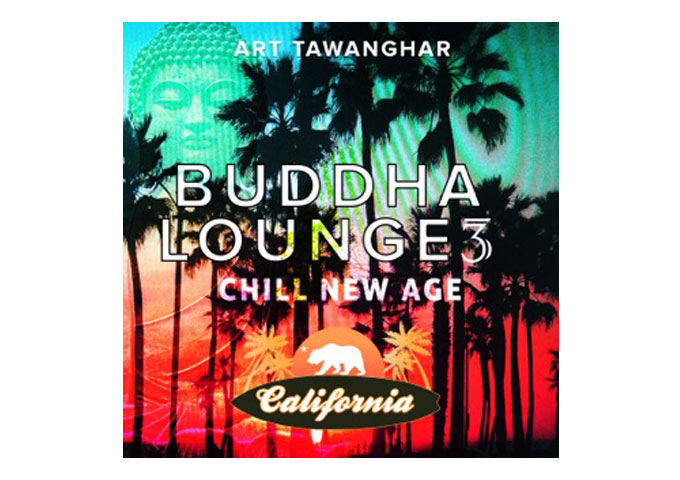 "Art Tawanghar: ""Buddha Lounge 3 Chill – New Age California"" allows for endless open-minded interpretations"