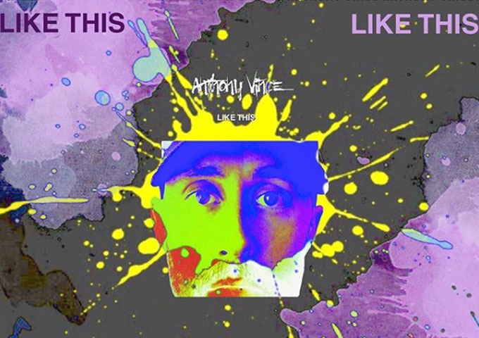 "Anthony Vince – ""Like This"" – solidifies his position as one of the shiny newcomers"