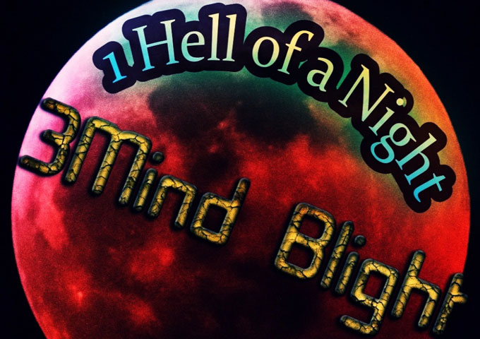 """3Mind Blight – """"1hell of a Night"""" – a magnificent piece of music"""