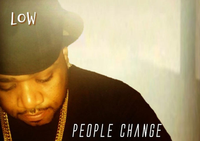 """Low – """"People Change"""" – poised to give real rap a smashing comeback!"""