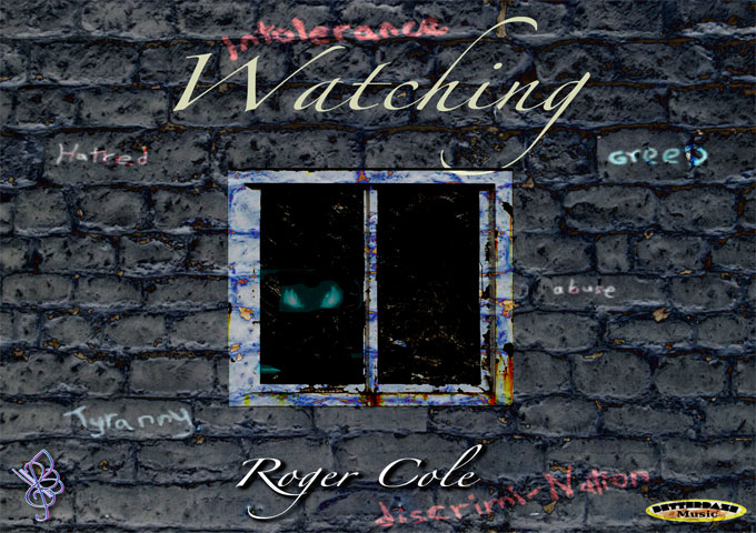 """Roger Cole – """"Watching"""" escalates into an all-out assault on the ears and the mind"""