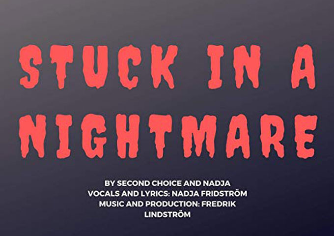 """Second Choice – """"Stuck in a nightmare"""" ft. Nadja Fridström – the official video"""