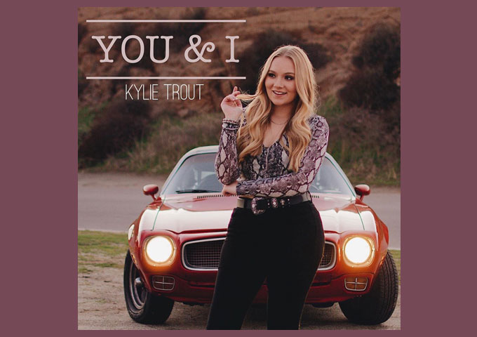 Kylie Trout Releases Music Video For Romantic New Single, You & I