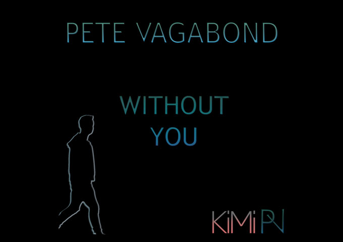 """Pete Vagabond – """"Without You"""" (feat. Kireina Michan) – effortless expanding synths and elegant uplifting vocals"""